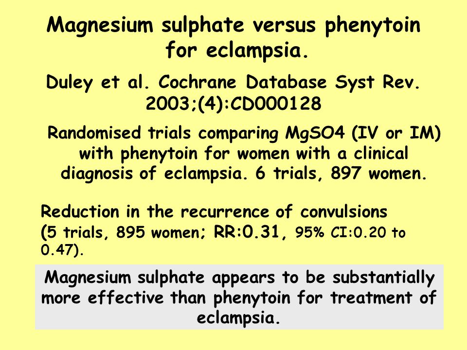 Magnesium sulphate versus phenytoin for eclampsia.