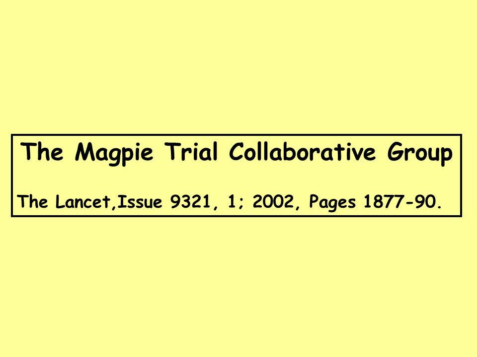 The Magpie Trial Collaborative Group