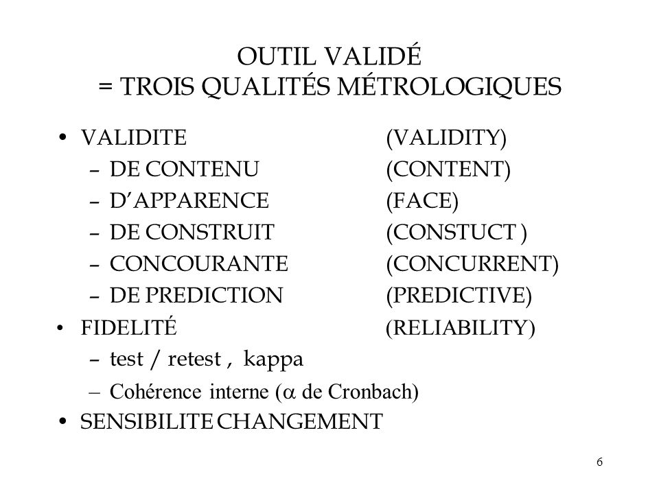 OUTIL VALIDÉ = TROIS QUALITÉS MÉTROLOGIQUES