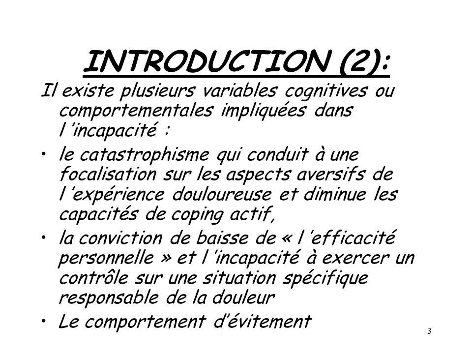 INTRODUCTION (2): Il existe plusieurs variables cognitives ou comportementales impliquées dans l 'incapacité :