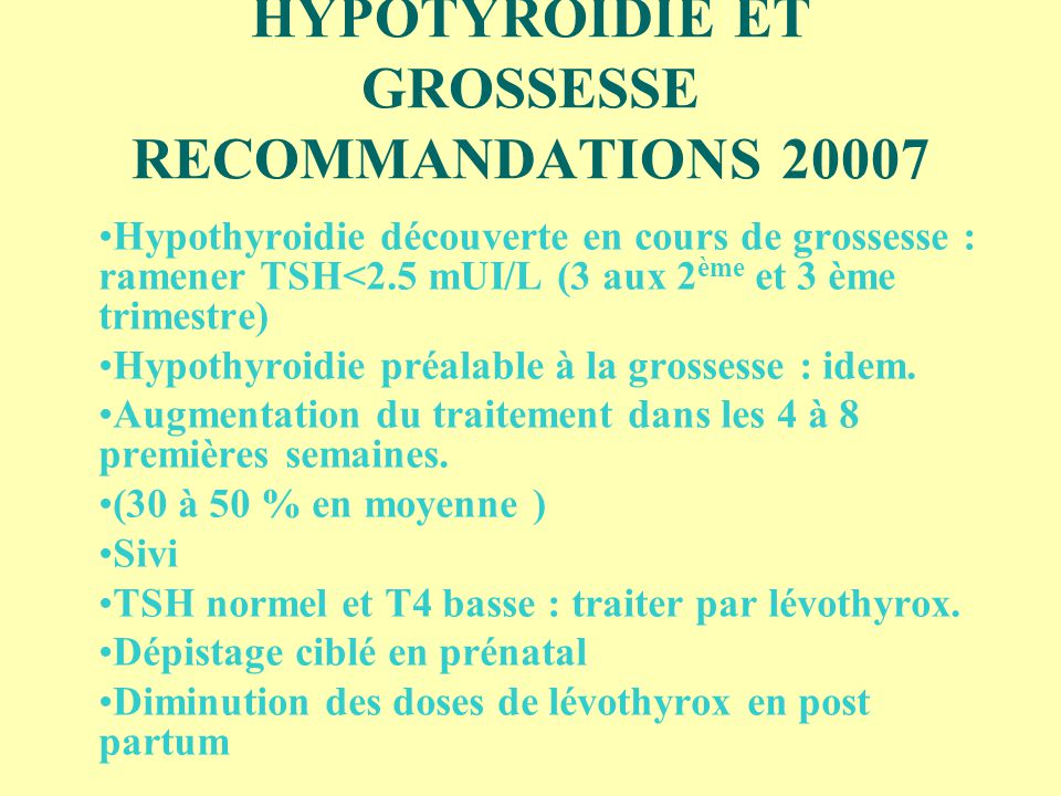 HYPOTYROIDIE ET GROSSESSE RECOMMANDATIONS 20007