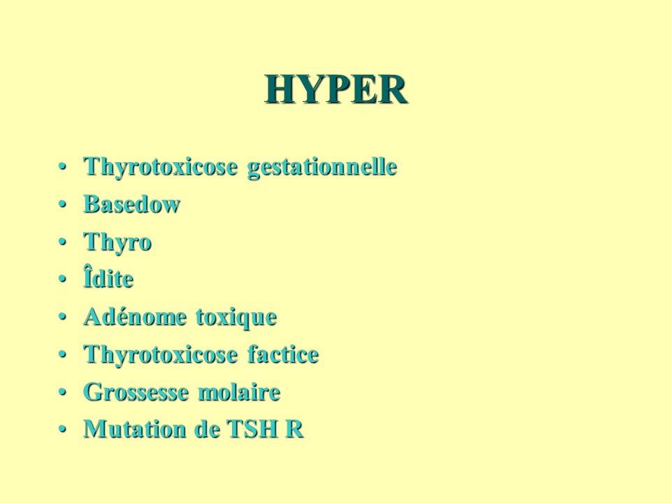 HYPER Thyrotoxicose gestationnelle Basedow Thyro Îdite Adénome toxique