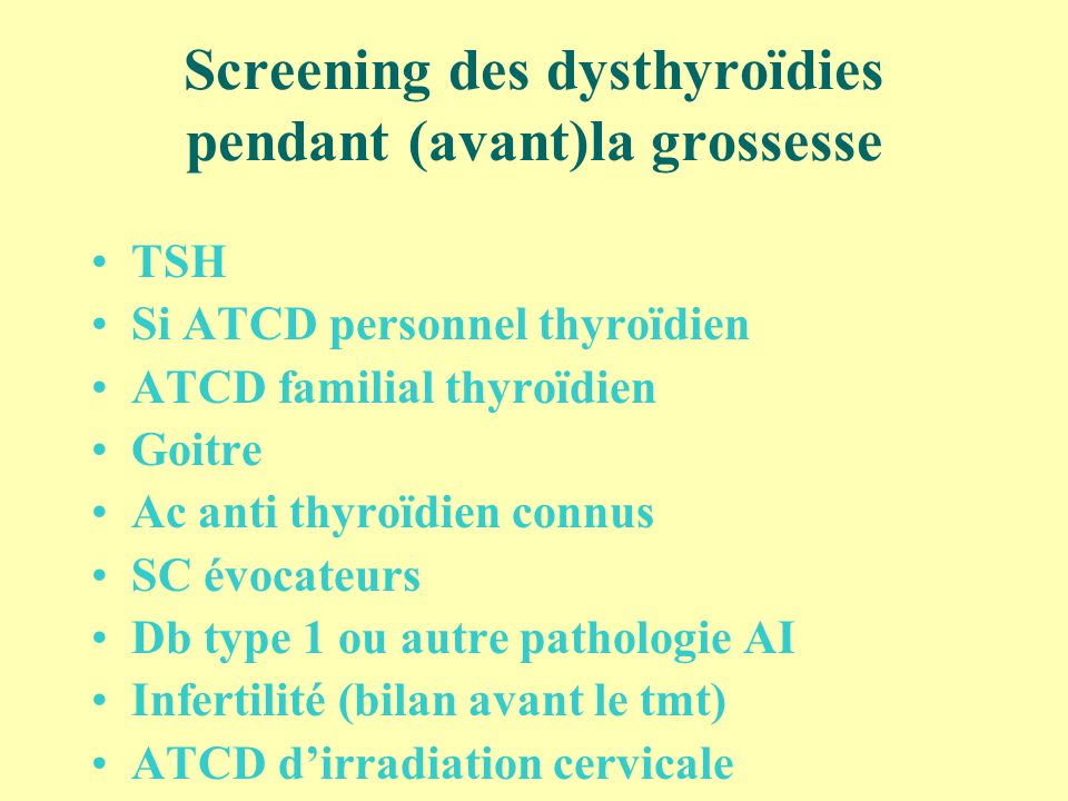 Screening des dysthyroïdies pendant (avant)la grossesse