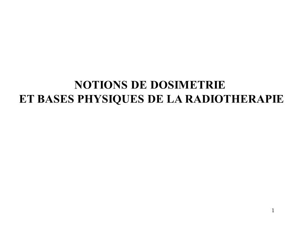 ET BASES PHYSIQUES DE LA RADIOTHERAPIE