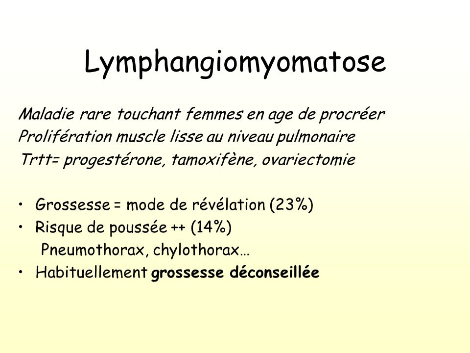 Lymphangiomyomatose Maladie rare touchant femmes en age de procréer