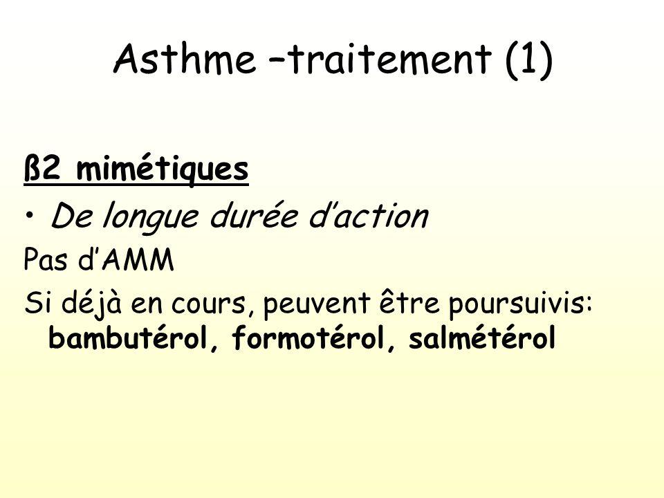 Asthme –traitement (1) ß2 mimétiques De longue durée d'action