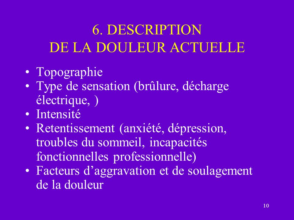 6. DESCRIPTION DE LA DOULEUR ACTUELLE