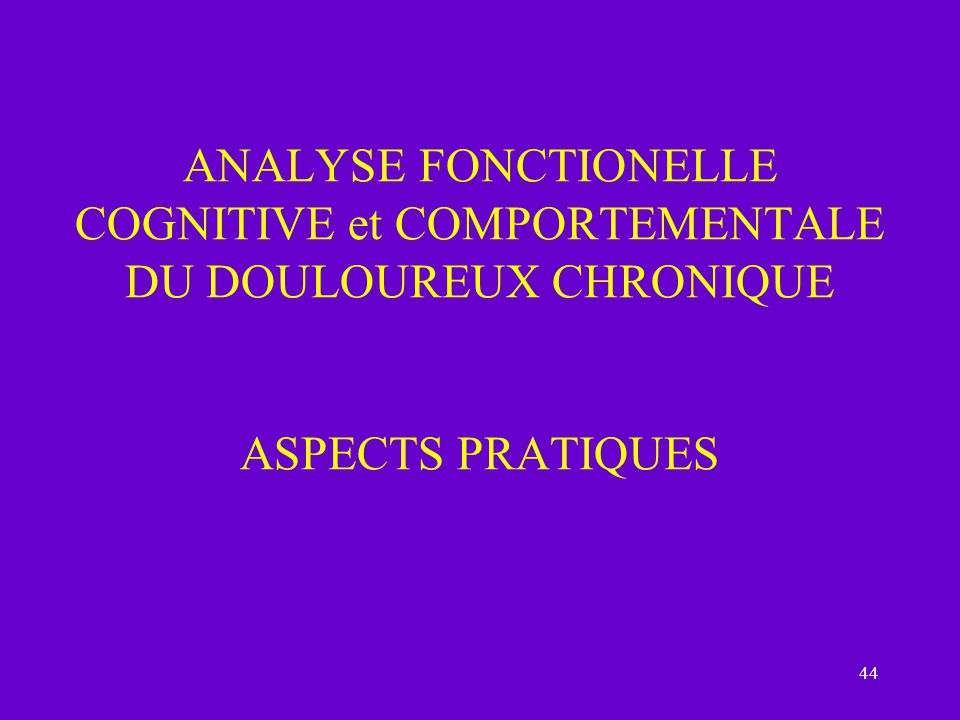 ANALYSE FONCTIONELLE COGNITIVE et COMPORTEMENTALE DU DOULOUREUX CHRONIQUE ASPECTS PRATIQUES
