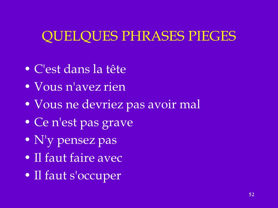 QUELQUES PHRASES PIEGES