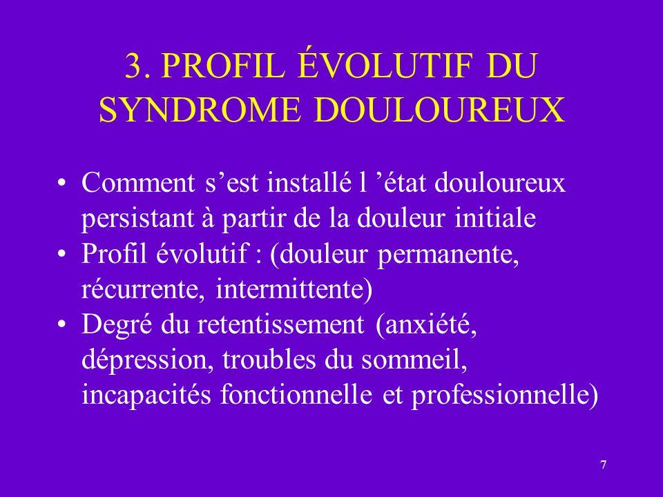 3. PROFIL ÉVOLUTIF DU SYNDROME DOULOUREUX