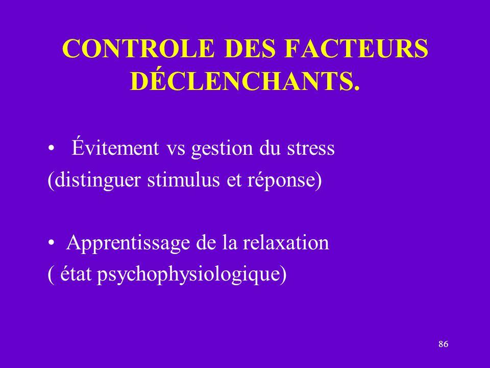 CONTROLE DES FACTEURS DÉCLENCHANTS.