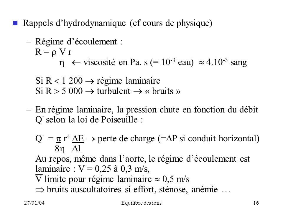 Rappels d'hydrodynamique (cf cours de physique) Régime d'écoulement :