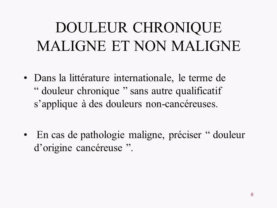 DOULEUR CHRONIQUE MALIGNE ET NON MALIGNE