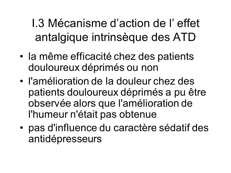 I.3 Mécanisme d'action de l' effet antalgique intrinsèque des ATD