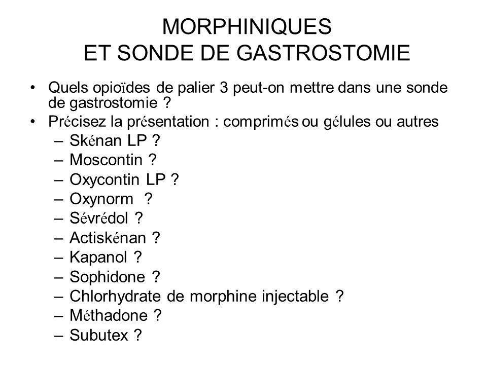 MORPHINIQUES ET SONDE DE GASTROSTOMIE
