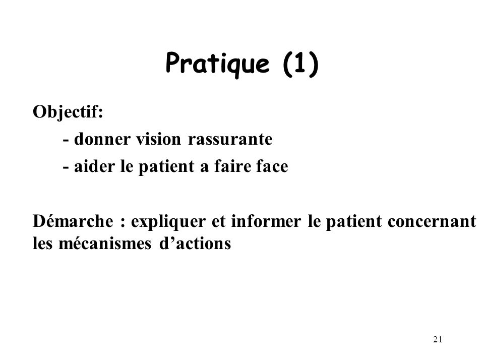 Pratique (1) Objectif: - donner vision rassurante
