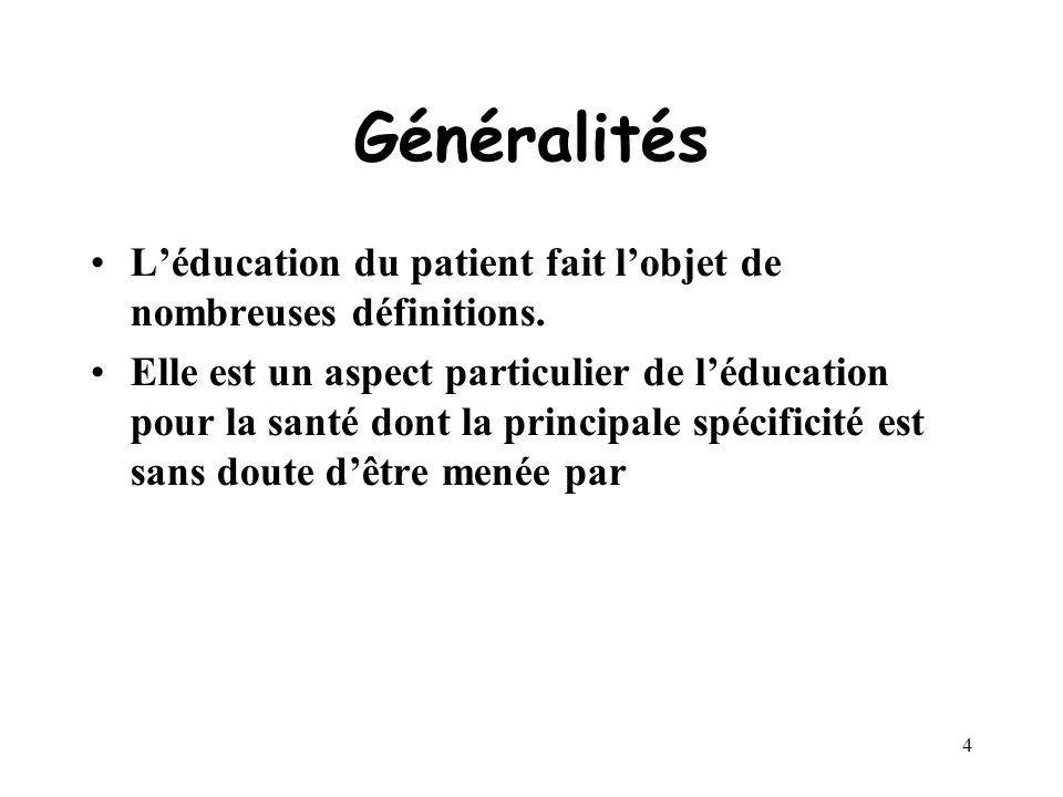 Généralités L'éducation du patient fait l'objet de nombreuses définitions.
