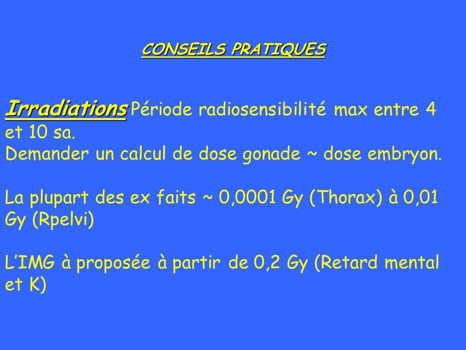 Irradiations Période radiosensibilité max entre 4 et 10 sa.
