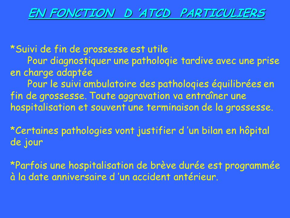 EN FONCTION D 'ATCD PARTICULIERS