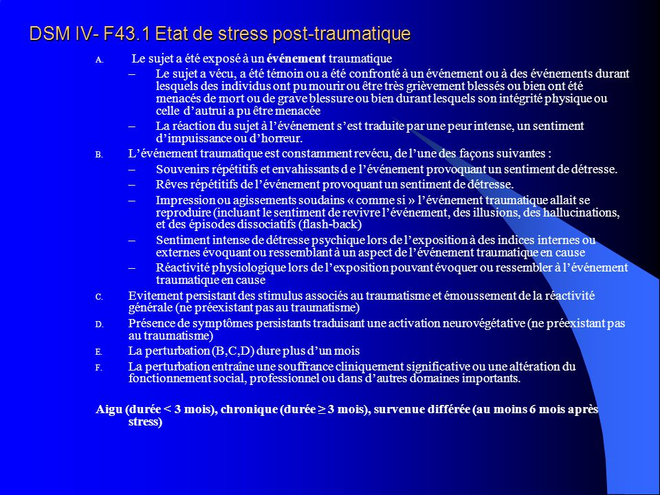 DSM IV- F43.1 Etat de stress post-traumatique