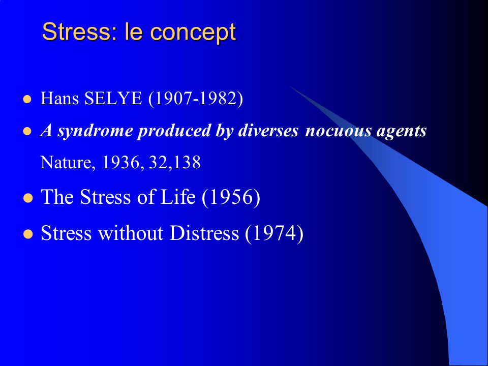 Stress: le concept The Stress of Life (1956)