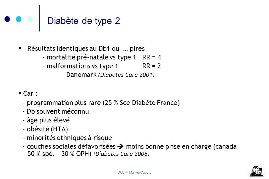 Diabète de type 2 ▪ Car : Résultats identiques au Db1 ou … pires