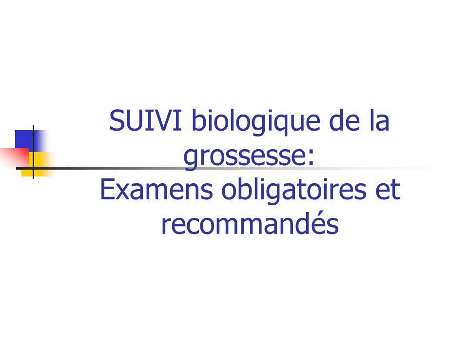 SUIVI biologique de la grossesse: Examens obligatoires et recommandés