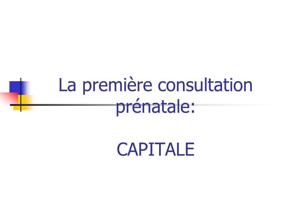 La première consultation prénatale: CAPITALE