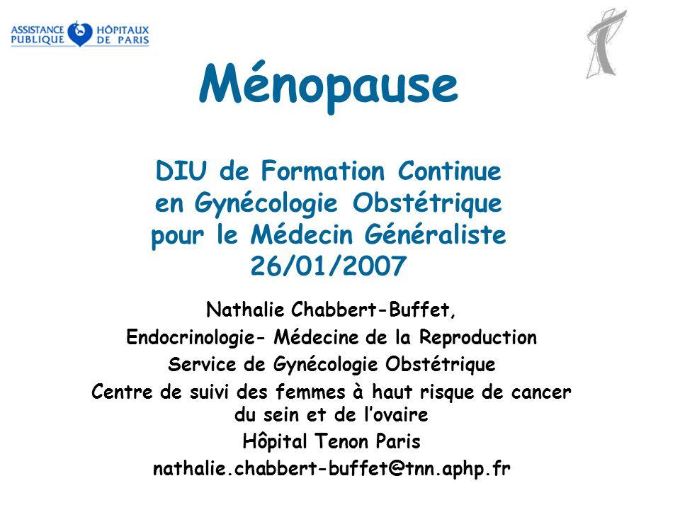 Ménopause DIU de Formation Continue en Gynécologie Obstétrique pour le Médecin Généraliste 26/01/2007