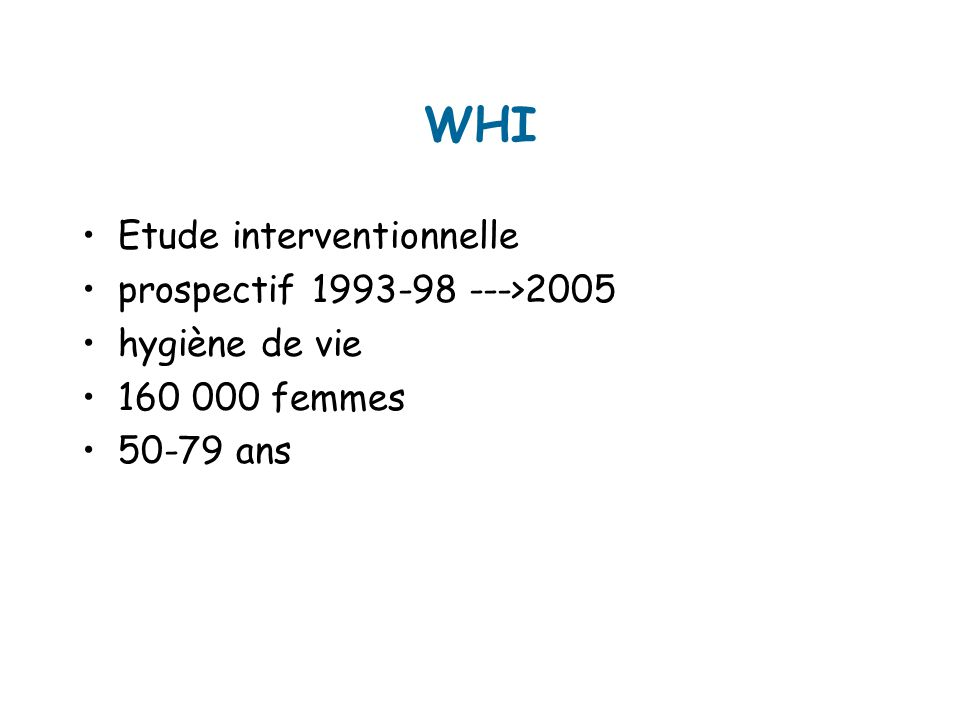 WHI Etude interventionnelle prospectif 1993-98 --->2005