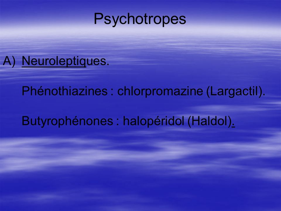 Psychotropes Neuroleptiques.