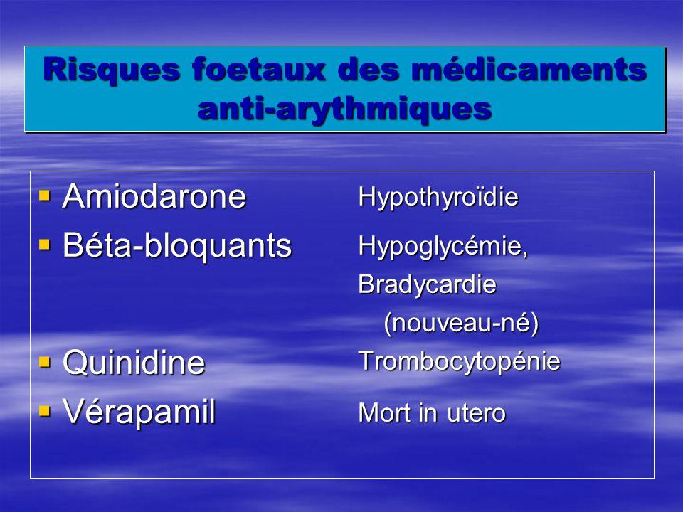 Risques foetaux des médicaments anti-arythmiques
