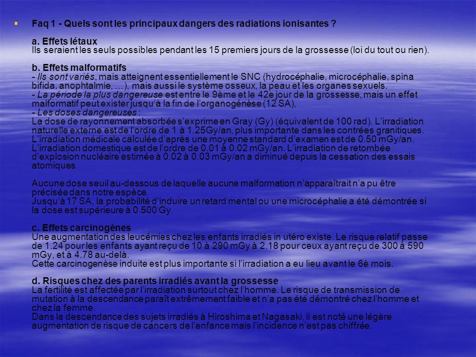 Faq 1 - Quels sont les principaux dangers des radiations ionisantes. a