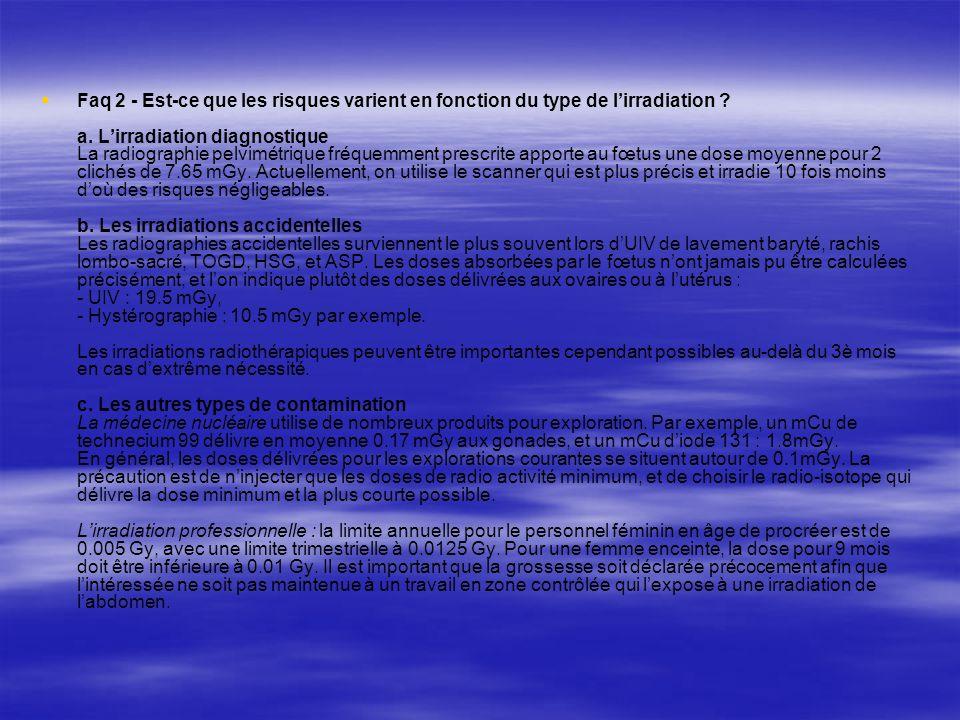 Faq 2 - Est-ce que les risques varient en fonction du type de l'irradiation .