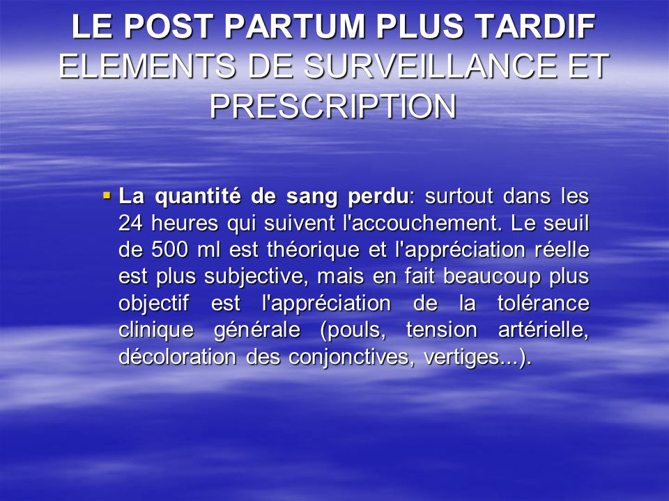 LE POST PARTUM PLUS TARDIF ELEMENTS DE SURVEILLANCE ET PRESCRIPTION