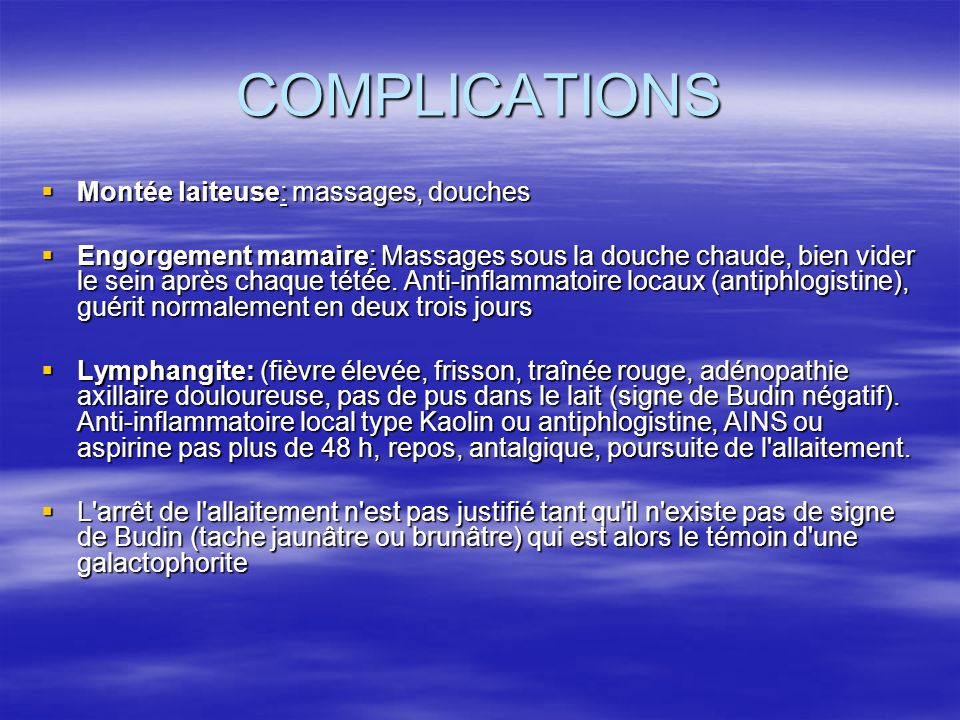 COMPLICATIONS Montée laiteuse: massages, douches
