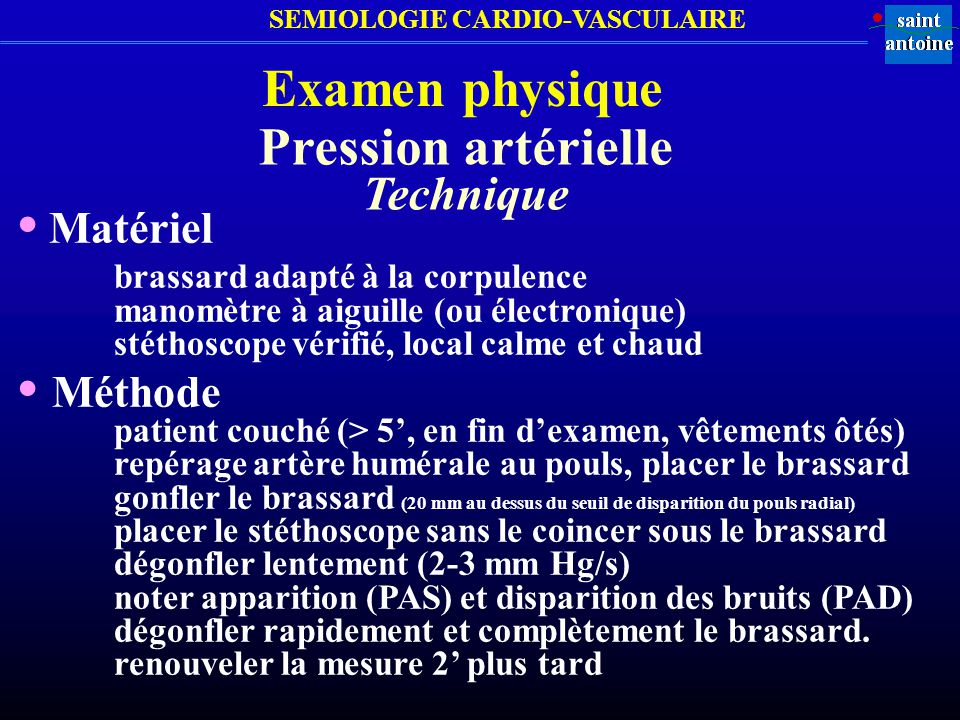 • Matériel • Méthode Examen physique Pression artérielle Technique