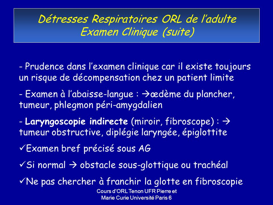 Détresses Respiratoires ORL de l'adulte Examen Clinique (suite)