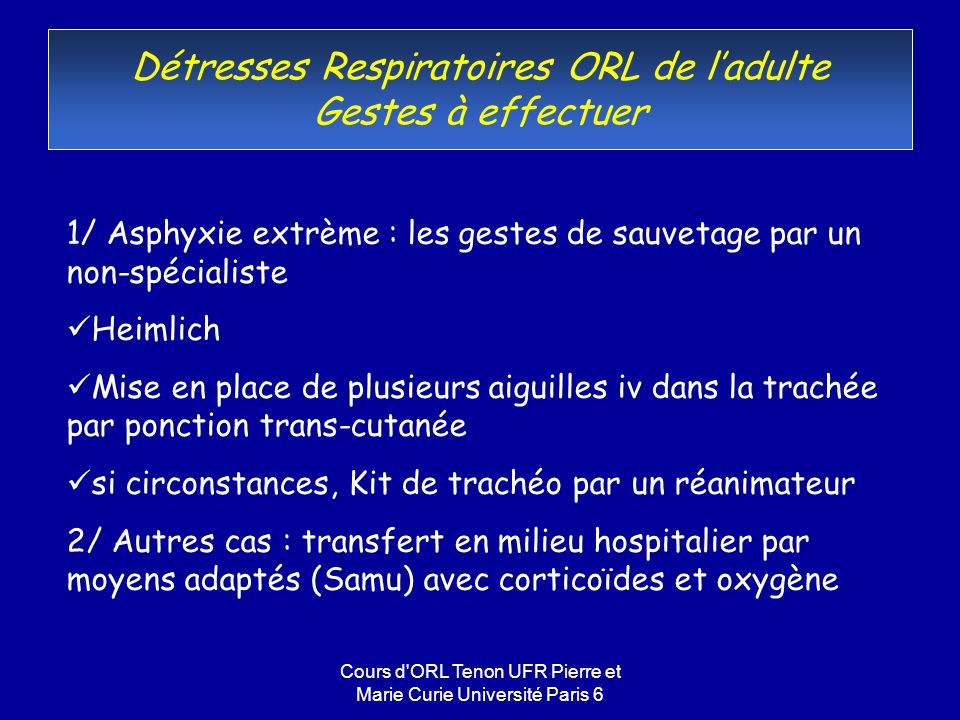 Détresses Respiratoires ORL de l'adulte Gestes à effectuer