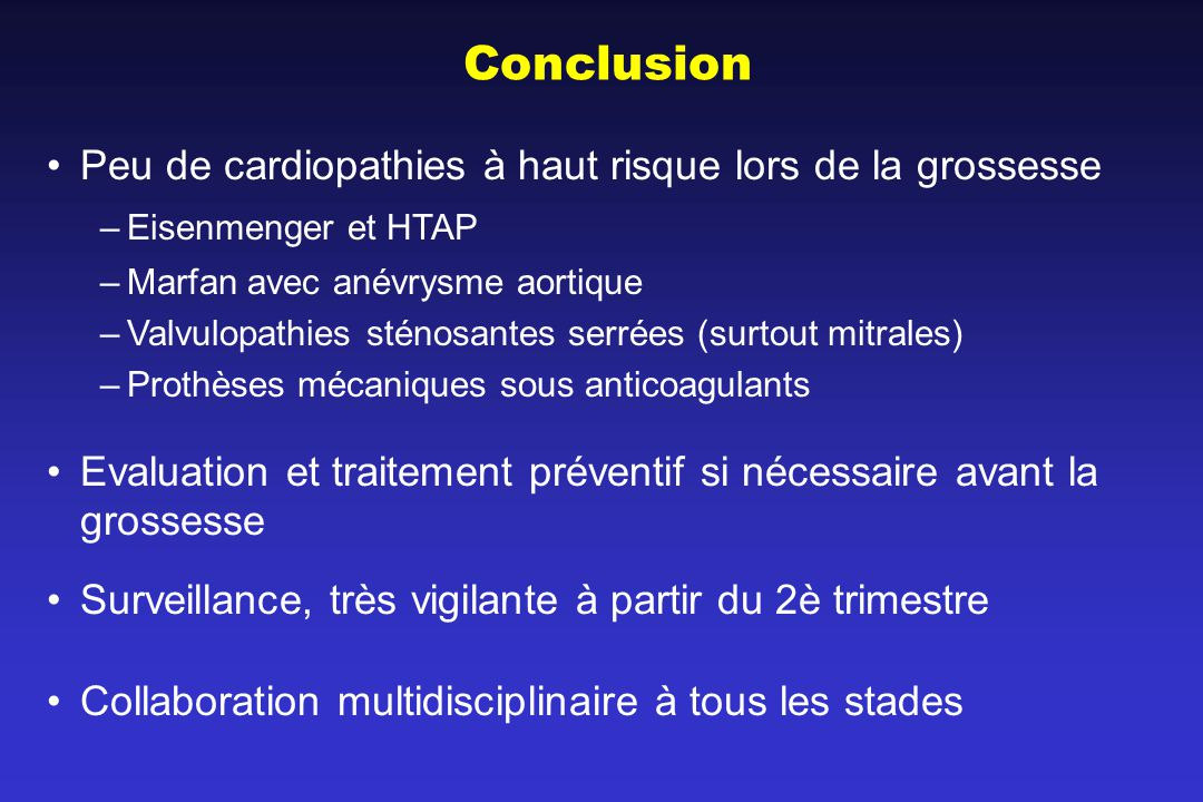 Conclusion Peu de cardiopathies à haut risque lors de la grossesse