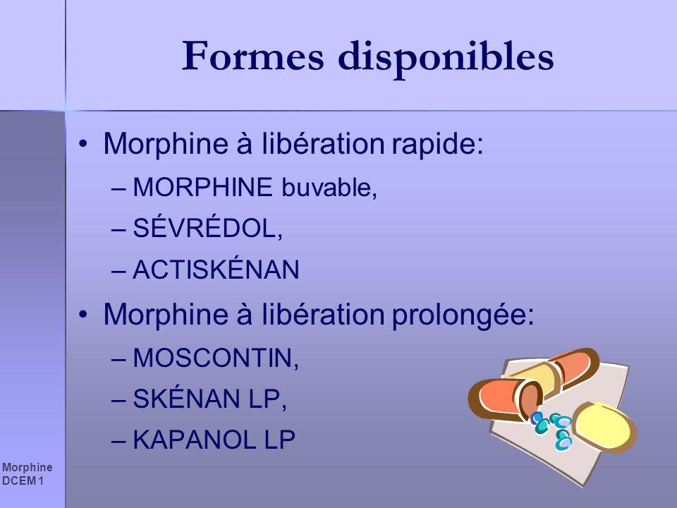 Formes disponibles Morphine à libération rapide: