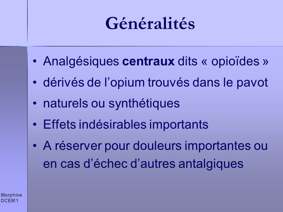 Généralités Analgésiques centraux dits « opioïdes »