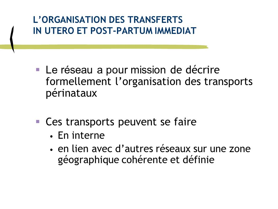 L'ORGANISATION DES TRANSFERTS IN UTERO ET POST-PARTUM IMMEDIAT