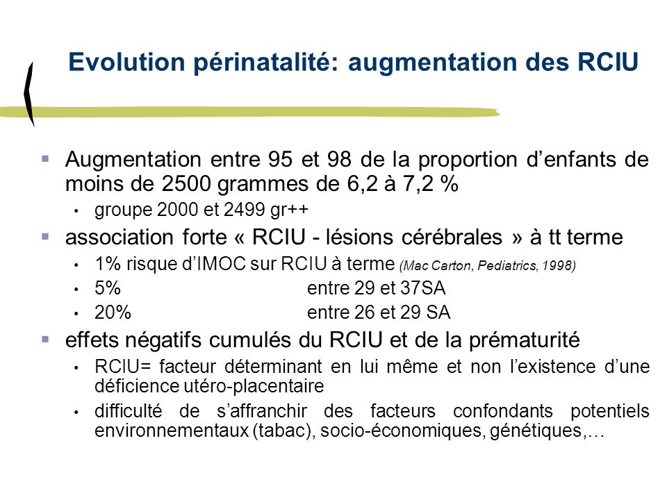 Evolution périnatalité: augmentation des RCIU