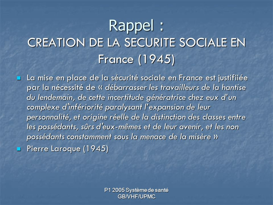 Rappel : CREATION DE LA SECURITE SOCIALE EN France (1945)