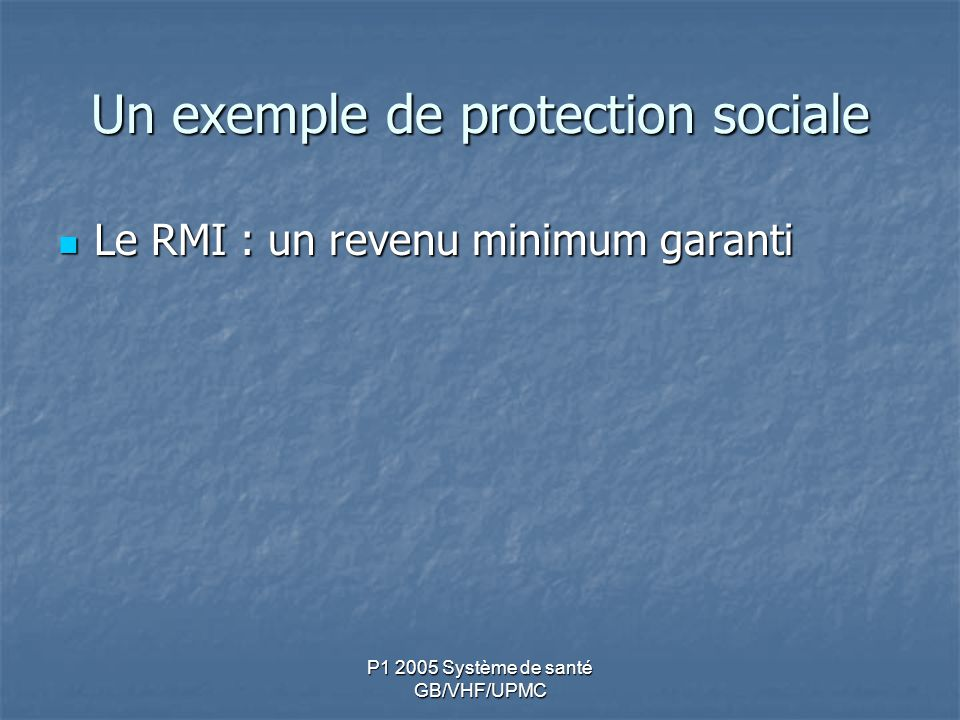 Un exemple de protection sociale
