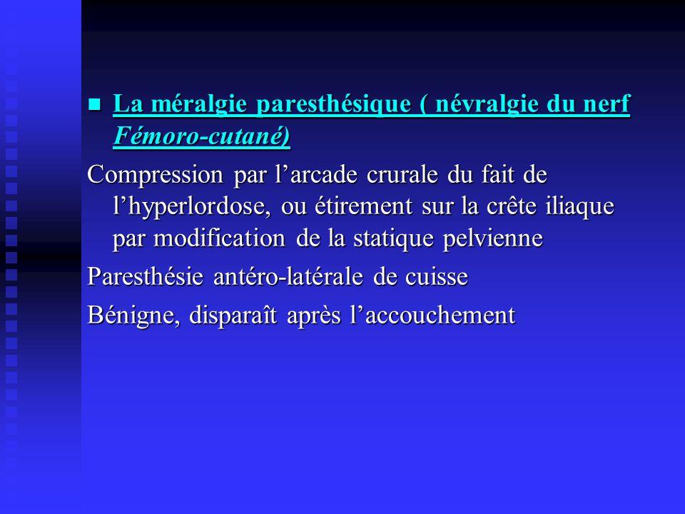 La méralgie paresthésique ( névralgie du nerf Fémoro-cutané)