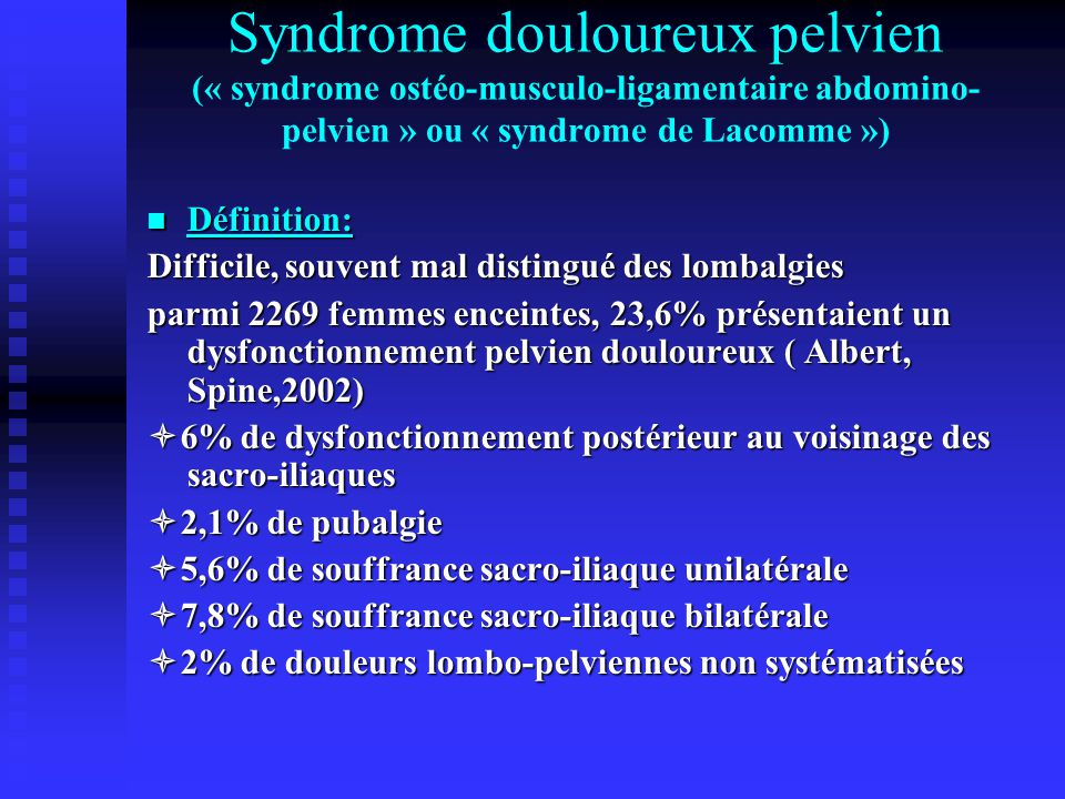 Syndrome douloureux pelvien (« syndrome ostéo-musculo-ligamentaire abdomino-pelvien » ou « syndrome de Lacomme »)