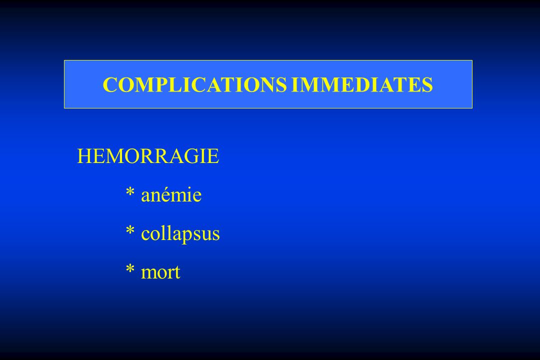 COMPLICATIONS IMMEDIATES