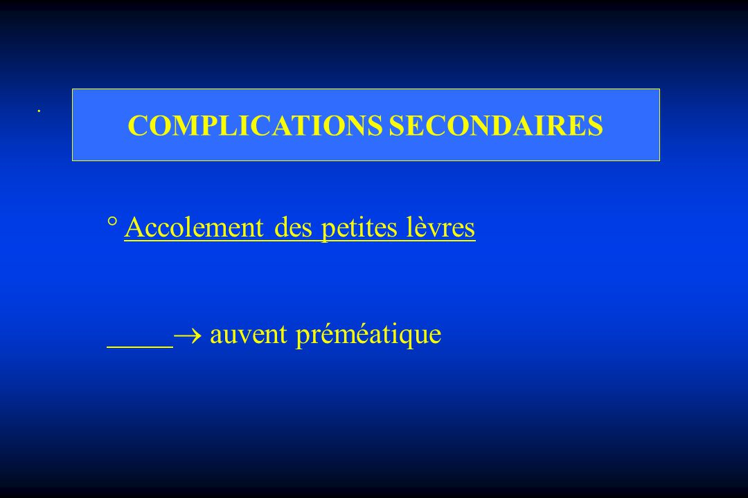 COMPLICATIONS SECONDAIRES